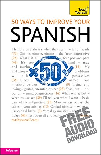 50 Ways to Improve your Spanish (Teach Yourself)