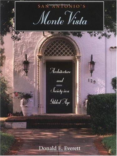 San Antonio s Monte Vista Architecture and Society in a Gilded Age096519759X