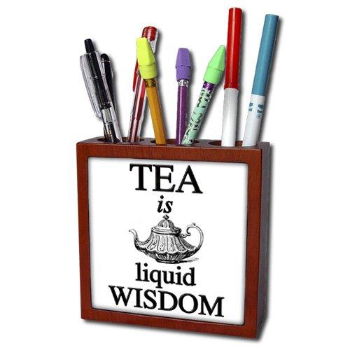 Ph_171878_1 Evadane - Funny Quotes - Tea Is Liquid Wisdom. Tea Time. Tea Party. - Tile Pen Holders-5 Inch Tile Pen Holder