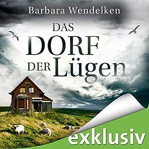 Das Dorf der Lügen (Martinsfehn-Krimi 1) Hörbuch von Barbara Wendelken Gesprochen von: Jürgen Holdorf