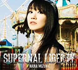 SUPERNAL LIBERTY [CD+Blu-ray, Limited Edition] 水樹奈々