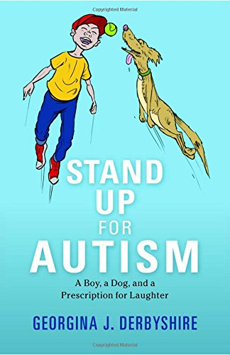 Stand Up for Autism: A Boy, a Dog, and a Prescription for Laughter