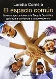 El espacio común: Nuevas aportaciones a la terapia gestáltica aplicada a la infancia y la adolescencia (AMAE)