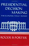 img - for Presidential Decision Making: The Economic Policy Board book / textbook / text book