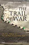 img - for The Trail of War: On the Track of Big Horse in Central Asia book / textbook / text book