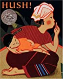 Hush! A Thai Lullaby (Turtleback School & Library Binding Edition) (0613726227) by Ho, Minfong