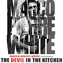 The Devil in the Kitchen: The Autobiography (       UNABRIDGED) by Marco Pierre White Narrated by Timothy Bentinck