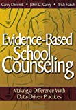 img - for Evidence-Based School Counseling: Making a Difference With Data-Driven Practices book / textbook / text book