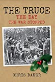 The Truce: The Day the War Stopped