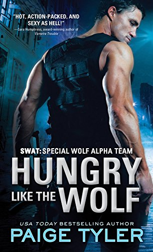 Paige Tyler - Hungry Like the Wolf (SWAT)