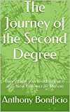 The Journey of the Second Degree: Everything you need to learn as a New Fellowcraft Mason (Journey Series Book 2)