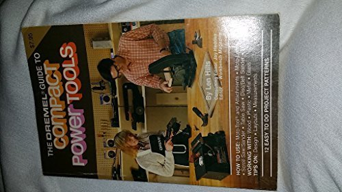 the-dremel-guide-to-compact-power-tools-by-len-hilts-1981-01-01