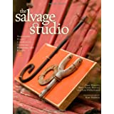 The Salvage Studio: Sustainable Home Comforts to Organize, Entertain, and Inspire ~ Amy Duncan