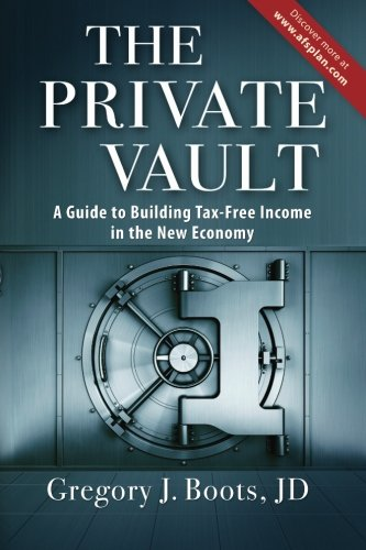 The Private Vault: A Guid to Building Tax-Free INcome in the New Economy (Tax Free Income compare prices)