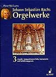 Johann Sebastian Bachs Orgelwerke, Band 3: Liturgie, Kompositionstechnik, Instrumente und Aufführungspraxis