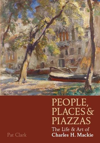 people-places-piazzas-the-life-art-of-charles-hodge-mackie