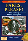 img - for Fares, Please!: The Story of Public Transport (Britain's Living History) book / textbook / text book