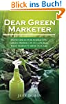 Dear Green Marketer: Fresh Ideas for...