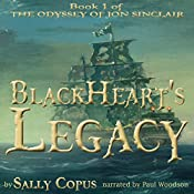 BlackHeart's Legacy: The Odyssey of Jon Sinclair, Book 1 | Sally Copus