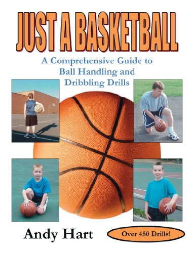 Just a Basketball: A Comprehensive Guide to Ball Handling and Dribbling Drills