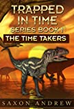 The Time Takers (Trapped in Time)