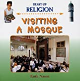 img - for Visiting a Mosque (Start-Up Religion) book / textbook / text book
