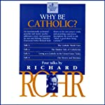 Why Be Catholic? | Richard Rohr