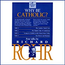 Why Be Catholic?  by Richard Rohr Narrated by Richard Rohr