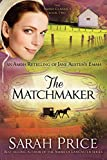 The Matchmaker: An Amish Retelling of Jane Austens Emma (The Amish Classics)