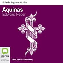 Aquinas: Bolinda Beginner Guides Audiobook by Edward Feser Narrated by Adrian Mulraney