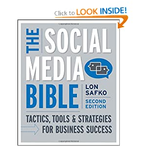 The Social Media Bible: Tactics, Tools, and Strategies for Business Success [Paperback]