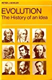 Evolution: The History of an Idea (0520048903) by Peter J. Bowler