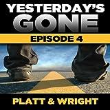 Yesterday's Gone: Season 1 - Episode 4 (Unabridged)
