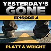 Yesterday's Gone: Season 1 - Episode 4 | Sean Platt, David Wright