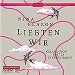 Liebten wir | Nina Blazon
