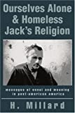 Ourselves Alone & Homeless Jacks Religion: messages of ennui and meaning in post-american america