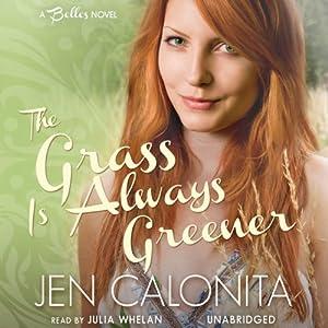 The Grass Is Always Greener: A Belles Novel, Book 3 | [Jen Calonita]