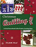 Christmas Quilling: A Great Sourcebook Full of Festive Greeting Ideas