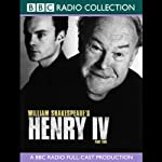 BBC Radio Shakespeare: Henry the IV, Part 2 | William Shakespeare