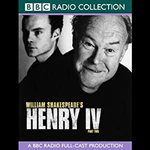 BBC Radio Shakespeare: Henry the IV, Part 2 | [William Shakespeare]