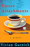 Fierce Attachments: A Memoir (0807071234) by Gornick, Vivian
