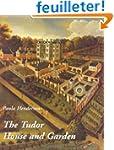 The Tudor House And Garden: Architect...