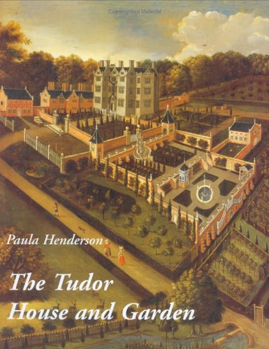 The Tudor House and Garden: Architecture and Landscape in...
