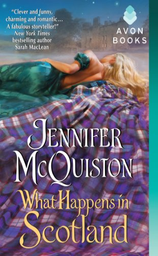 What Happens in Scotland (Avon Romance) by Jennifer McQuiston