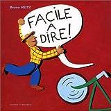 echange, troc Bruno Heitz - Facile à dire !