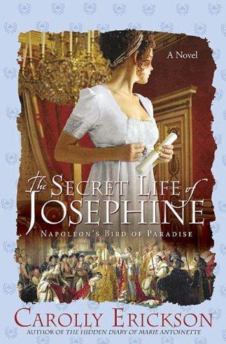 Image of The Secret Life of Josephine: Napoleon's Bird of Paradise