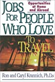 Jobs for People Who Love to Travel: Opportunities at Home and Abroad (Jobs for Travel Lovers)