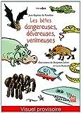 """Afficher """"Les Bêtes dangereuses, dévoreuses, venimeuses"""""""