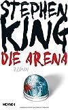 'Die Arena: Under the Dome' von 'Stephen King'