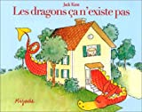 Les dragons ça n'existe pas (French Edition) (2871421277) by Kent, Jack